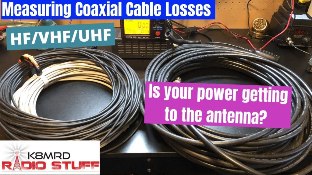 Measuring Coaxial Cable Losses @ HF, VHF, and UHF frequencies