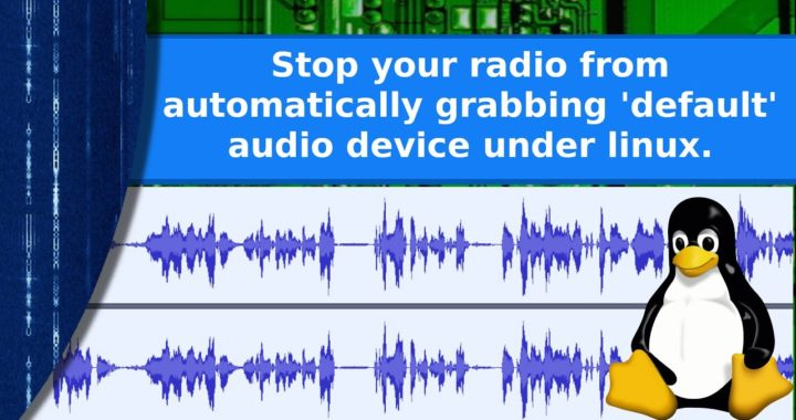 Ham radio and Linux – Stop your radio from automatically becoming the default audio device